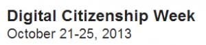 Digital Citizenship Week 2013